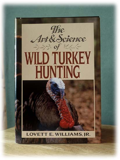 The Art & Science of Wild Turkey Hunting